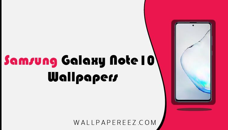 خلفيات سامسونج Note 10 و خلفيات Note 10 Plus الاصلية