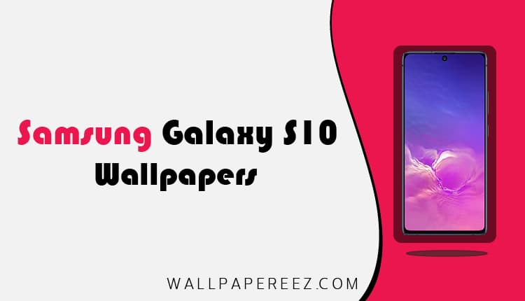 تحميل خلفيات Samsung S10 Plus الاصلية برابط مباشر