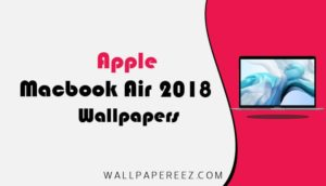 خلفيات ايباد اير Macbook Air 2018 الاصلية | خلفيات ايباد جميلة