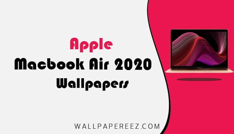 خلفيات ايباد اير Macbook Air 2020 الاصلية | خلفيات ايباد جميلة