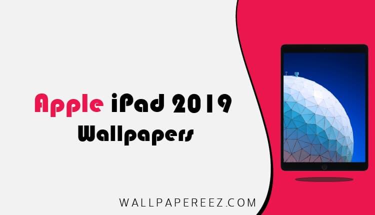 خلفيات ايباد iPad 2019 الاصلية خلفيات جوال رائعة