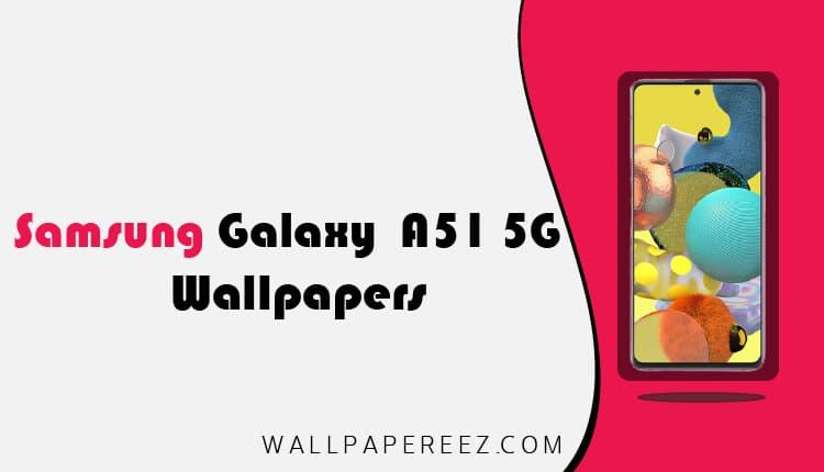 خلفيات سامسونج A51 5G الاصلية خلفيات جوال [FHD+]