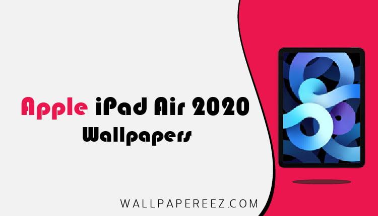 خلفيات ايباد اير 2020 iPad Air الاصلية خلفيات ايباد جميلة
