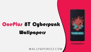 خلفيات OnePlus 8T Cyberpunk 2077 الاصلية | الثابتة والمتحركة