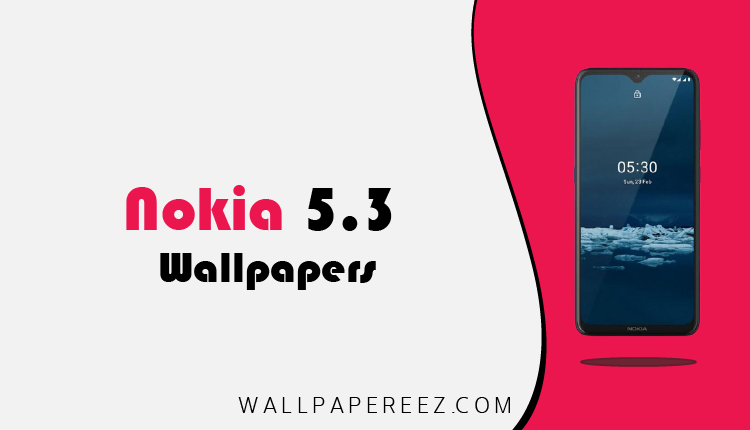 خلفيات Nokia 5.3 الاصلية خلفيات طبيعية روعة للجوال