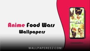 خلفيات انمي Food Wars | خلفيات حروب الطعام للجوال