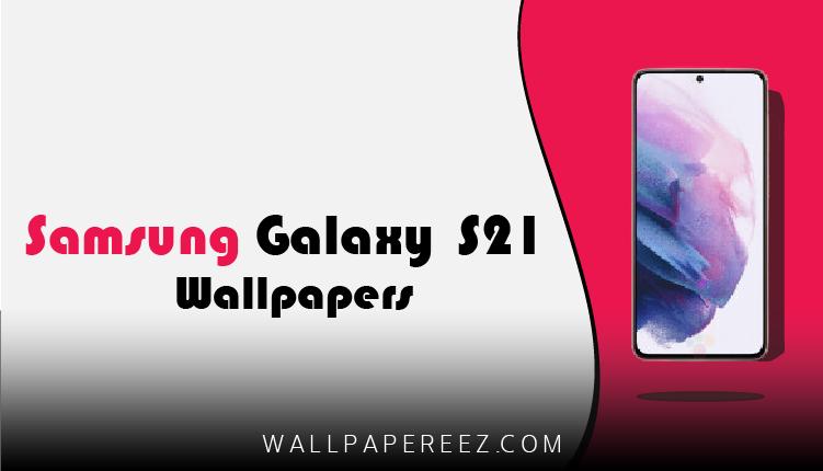 خلفيات Samsung Galaxy S21 Ultra الاصلية | خلفيات جوال روعة