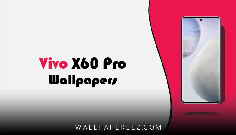 خلفيات vivo X60 Pro الاصلية | خلفيات موبايل روعة
