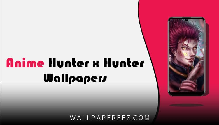خلفيات انمي Hunter x Hunter | تحميل خلفيات القناص للجوال
