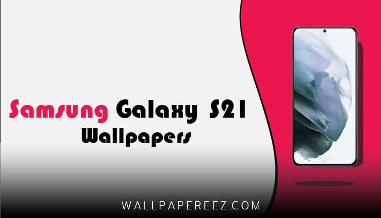 خلفيات سامسونج Samsung Galaxy S21 الاصلية | خلفيات سامسونج 4K