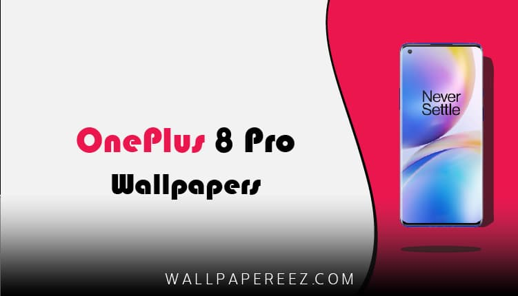 خلفيات OnePlus 8 Pro الاصلية (الثابتة + المتحركة) خلفيات جميلة للموبايل