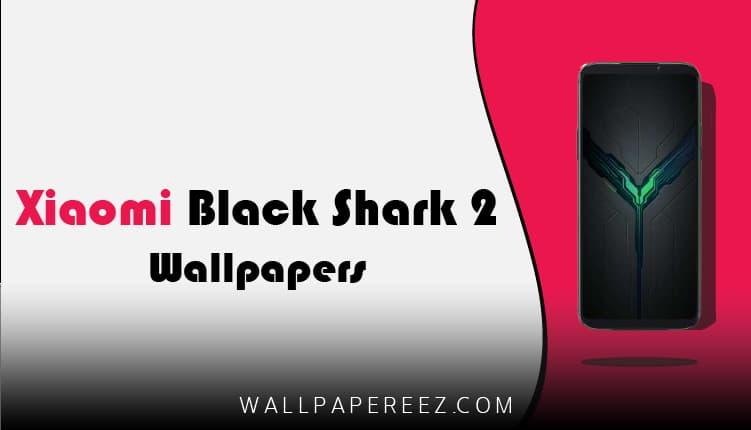 خلفيات شاومي Xiaomi Black Shark 2 الاصلية | خلفيات جوال جميلة
