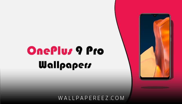 خلفيات OnePlus 9 Pro الاصلية (الثابتة + المتحركة) | خلفيات جميلة للجوال