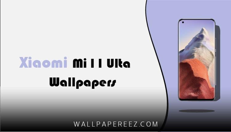 خلفيات Xiaomi Mi 11 Ultra الاصلية | خلفيات موبايل روعة