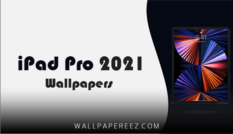 خلفيات iPad Pro 2021 (خلفيات ايباد روعة)