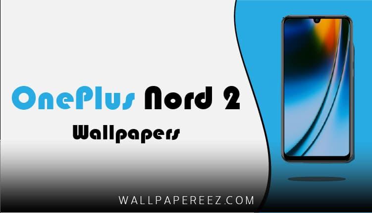 خلفيات ون بلس OnePlus Nord 2 الأصلية