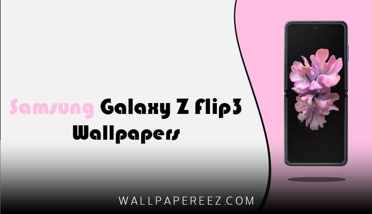 خلفيات Samsung Galaxy Z Flip 3 الأصلية - 20 خلفية غاية في الجمال