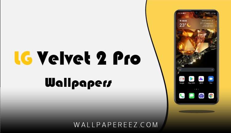 خلفيات LG Velvet 2 Pro الأصلية